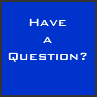 Have a question? Click Here.